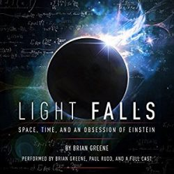 Review of Light Falls: Space, Time, and An Obsession of Einstein