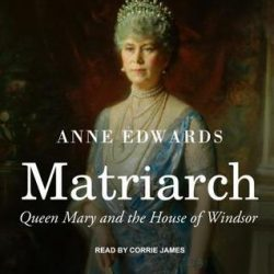 Review of Matriarch: Queen Mary and the House of Windsor