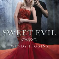 Sweet Evil, by Wendy Higgins