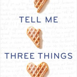 Review of Tell Me Three Things